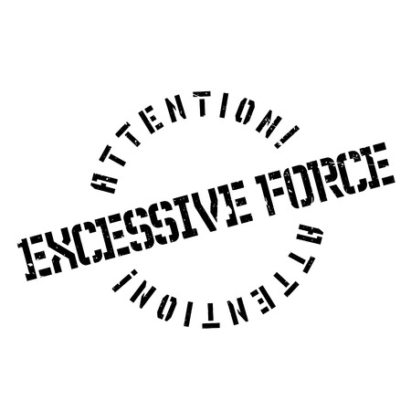 Excessive Force rubber stamp. Grunge design with dust scratches. Effects can be easily removed for a clean, crisp look. Color is easily changed. Illustration