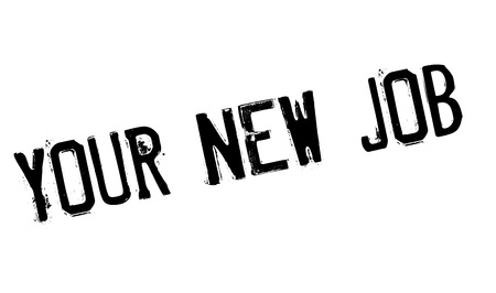 new look: Your New Job rubber stamp. Grunge design with dust scratches. Effects can be easily removed for a clean, crisp look. Color is easily changed. Illustration
