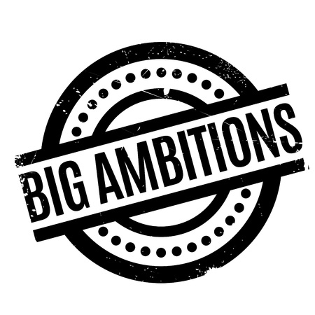 Big Ambitions rubber stamp. Grunge design with dust scratches. Effects can be easily removed for a clean, crisp look. Color is easily changed.