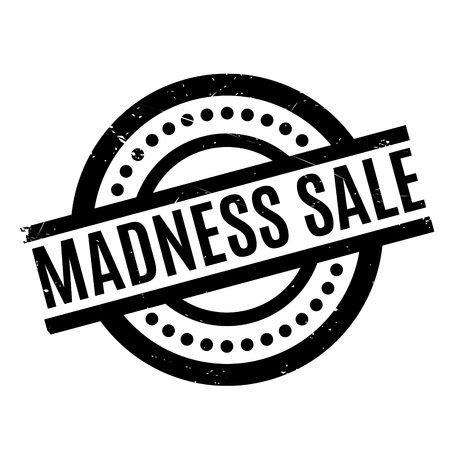 madness: Madness Sale rubber stamp. Grunge design with dust scratches. Effects can be easily removed for a clean, crisp look. Color is easily changed.