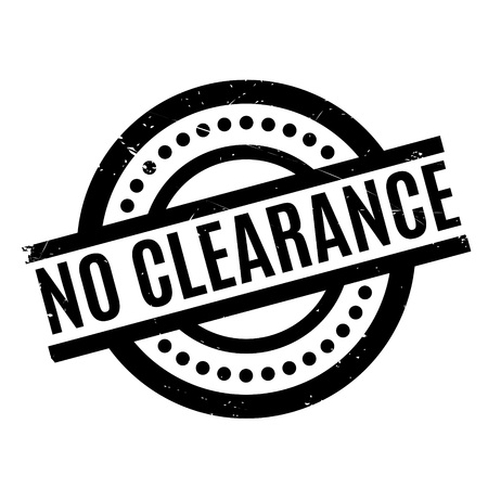 No Clearance rubber stamp. Grunge design with dust scratches. Effects can be easily removed for a clean, crisp look. Color is easily changed. Illustration