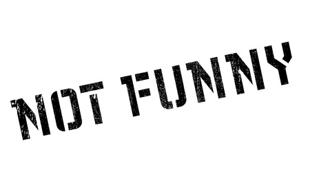 joking: Not Funny rubber stamp. Grunge design with dust scratches. Effects can be easily removed for a clean, crisp look. Color is easily changed.