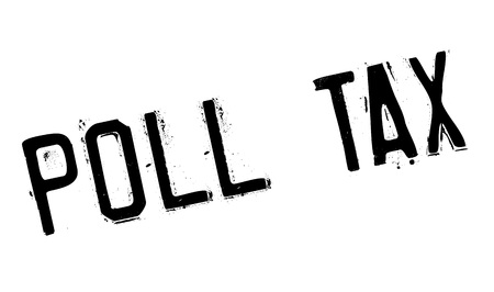 Poll Tax rubber stamp. Grunge design with dust scratches. Effects can be easily removed for a clean, crisp look. Color is easily changed. Illustration