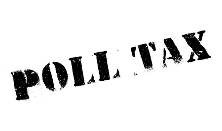 indirect: Poll Tax rubber stamp. Grunge design with dust scratches. Effects can be easily removed for a clean, crisp look. Color is easily changed. Illustration