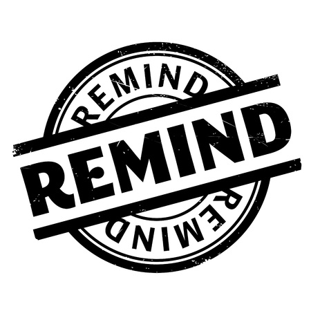 reminisce: Remind rubber stamp. Grunge design with dust scratches. Effects can be easily removed for a clean, crisp look. Color is easily changed. Stock Photo