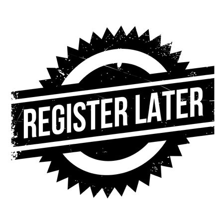 Register Later rubber stamp. Grunge design with dust scratches. Effects can be easily removed for a clean, crisp look. Color is easily changed. Векторная Иллюстрация