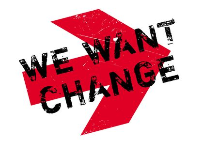 We Want Change rubber stamp. Grungeontwerp met stofkrassen. Effecten kunnen eenvoudig worden verwijderd voor een schone, heldere look. Kleur is gemakkelijk te veranderen.