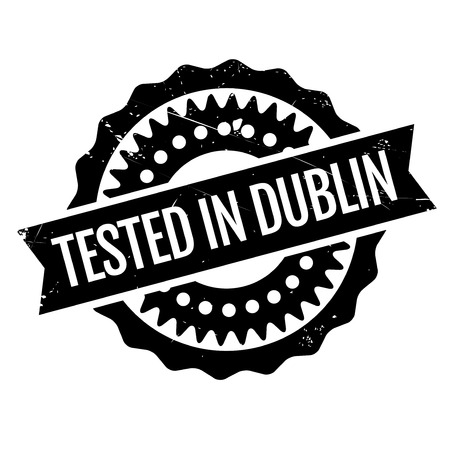 Tested In Dublin rubber stamp. Grunge design with dust scratches. Effects can be easily removed for a clean, crisp look. Color is easily changed. Illustration