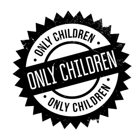 Only Children rubber stamp. Grunge design with dust scratches. Effects can be easily removed for a clean, crisp look. Color is easily changed. Illustration
