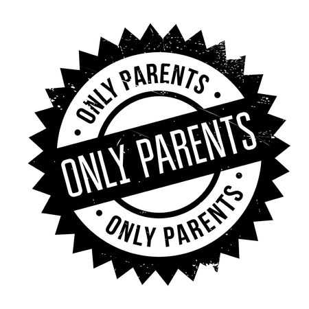originator: Only Parents rubber stamp. Grunge design with dust scratches. Effects can be easily removed for a clean, crisp look. Color is easily changed.