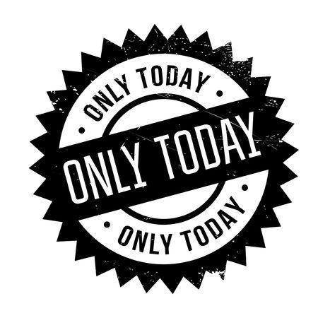 Only Today rubber stamp. Design grunge avec rayures de poussière. Les effets peuvent être facilement éliminés pour un look net et net. La couleur est facilement modifiée.