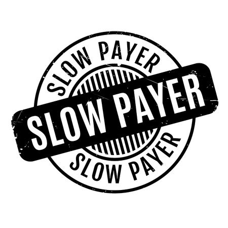 taxpayer: Slow Payer rubber stamp. Grunge design with dust scratches. Effects can be easily removed for a clean, crisp look. Color is easily changed.