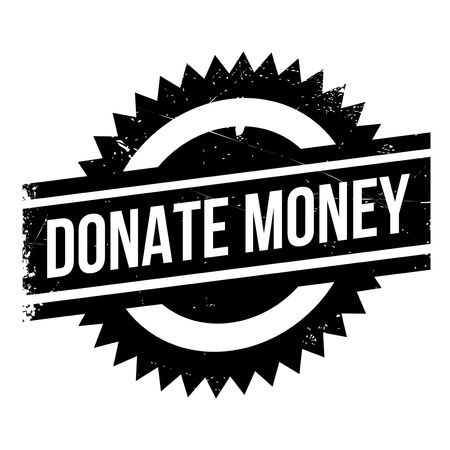 loot: Donate Money rubber stamp. Grunge design with dust scratches. Effects can be easily removed for a clean, crisp look. Color is easily changed.