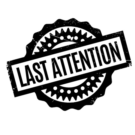 changed: Last Attention rubber stamp. Grunge design with dust scratches. Effects can be easily removed for a clean, crisp look. Color is easily changed.