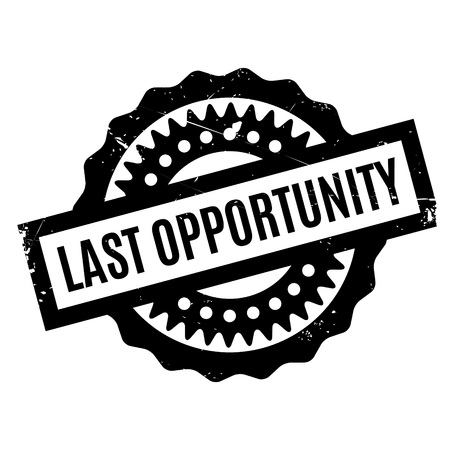 probability: Last Opportunity rubber stamp. Grunge design with dust scratches. Effects can be easily removed for a clean, crisp look. Color is easily changed.