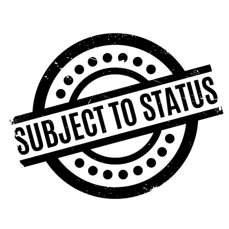 Subject To Status rubber stamp. Grunge design with dust scratches. Effects can be easily removed for a clean, crisp look. Color is easily changed. Illustration