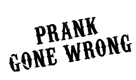 spoof: Prank Gone Wrong rubber stamp. Grunge design with dust scratches. Effects can be easily removed for a clean, crisp look. Color is easily changed.
