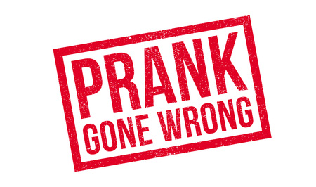 Prank gone wrong rubber stamp. Grunge design with dust scratches. Illustration