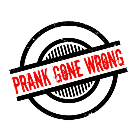 spoof: Prank Gone Wrong rubber stamp. Grunge design with dust scratches.