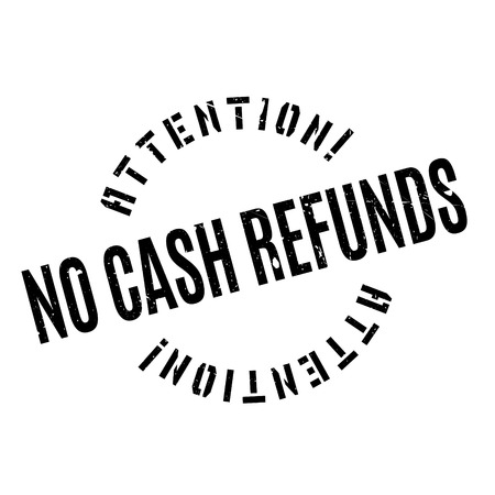 remuneration: No Cash Refunds rubber stamp. Grunge design with dust scratches. Effects can be easily removed for a clean, crisp look. Color is easily changed. Illustration