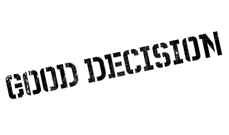 good judgment: Good Decision rubber stamp. Grunge design with dust scratches. Effects can be easily removed for a clean, crisp look. Color is easily changed.