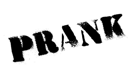 spoof: Prank rubber stamp. Grunge design with dust scratches. Effects can be easily removed for a clean, crisp look. Color is easily changed.