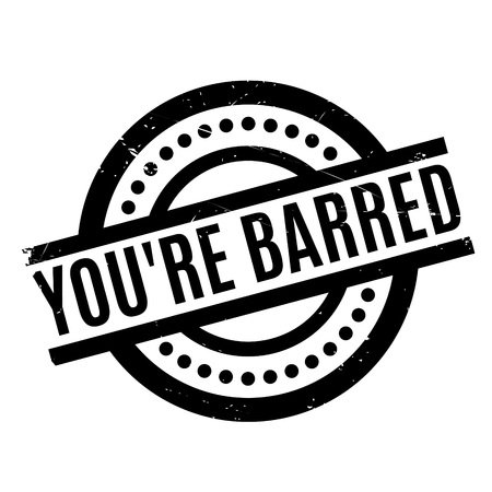 disallowed: You are Barred rubber stamp. Grunge design with dust scratches. Effects can be easily removed for a clean, crisp look. Color is easily changed. Illustration