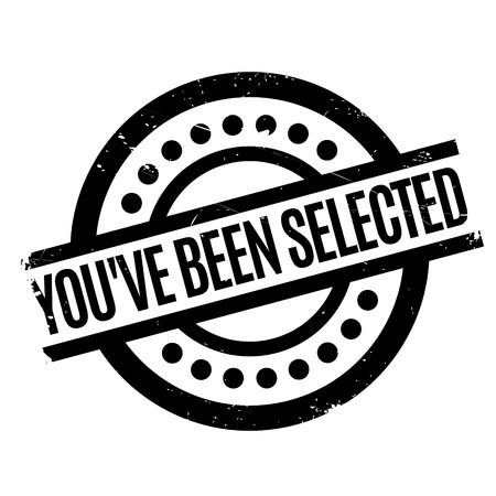 You have Been Selected rubber stamp. Grunge design with dust scratches. Effects can be easily removed for a clean, crisp look. Color is easily changed.