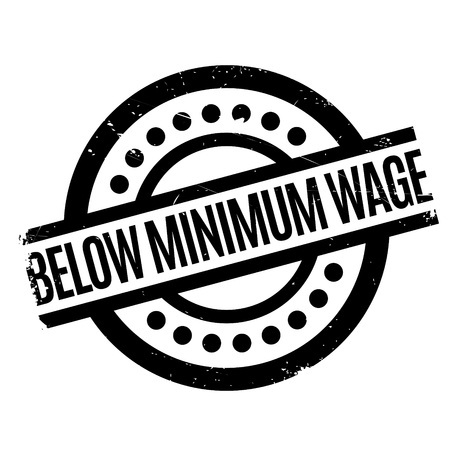 Below Minimum Wage rubber stamp. Grunge design with dust scratches. Effects can be easily removed for a clean, crisp look. Color is easily changed.