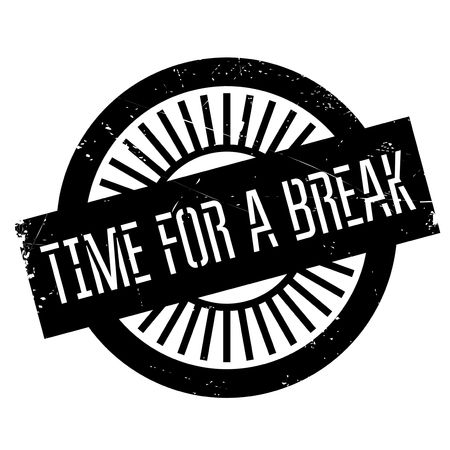 Time for a break stamp. Grunge design with dust scratches. Effects can be easily removed for a clean, crisp look. Color is easily changed. Illustration