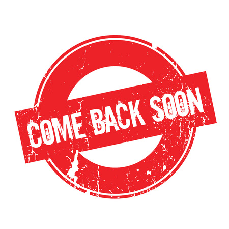 Come Back Soon rubber stamp. Grunge design with dust scratches. Effects can be easily removed for a clean, crisp look. Color is easily changed. Illustration