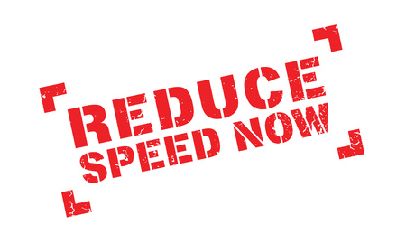 quickness: Reduce Speed Now rubber stamp. Grunge design with dust scratches. Effects can be easily removed for a clean, crisp look. Color is easily changed.