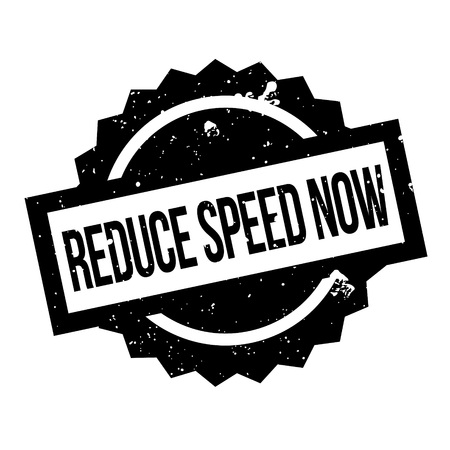 impoverish: Reduce Speed Now rubber stamp. Grunge design with dust scratches. Effects can be easily removed for a clean, crisp look. Color is easily changed.