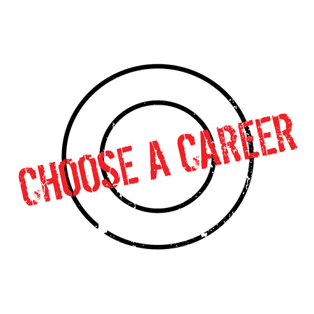 Choose A Career rubber stamp. Grunge design with dust scratches. Effects can be easily removed for a clean, crisp look. Color is easily changed.