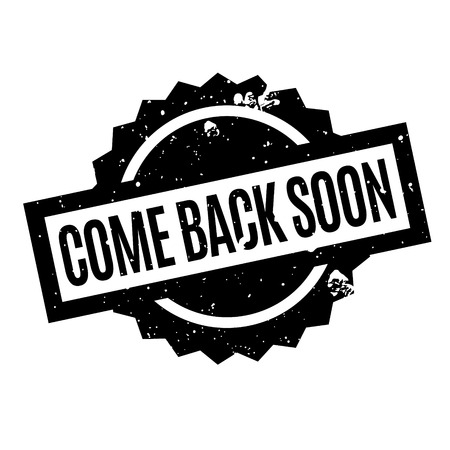 Come Back Soon rubber stamp. Grunge design with dust scratches. Effects can be easily removed for a clean, crisp look. Color is easily changed. Stock Photo