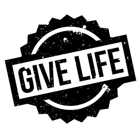 Give Life rubberstempel. Grungeontwerp met stofkrassen. Effecten kunnen eenvoudig worden verwijderd voor een schone, heldere look. Kleur is gemakkelijk te veranderen.