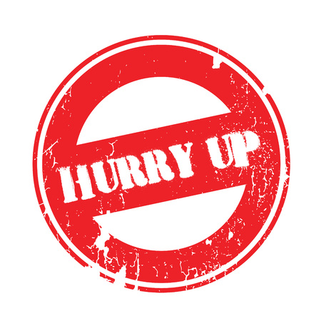 impatient: Hurry Up rubber stamp. Grunge design with dust scratches. Effects can be easily removed for a clean, crisp look. Color is easily changed.