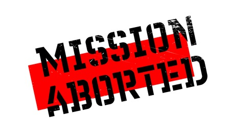 Mission Aborted rubber stamp. Grunge design with dust scratches. Effects can be easily removed for a clean, crisp look. Color is easily changed. Illustration
