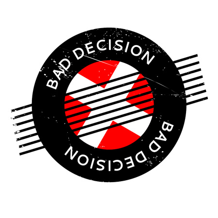 incorrect: Bad Decision rubber stamp. Grunge design with dust scratches. Effects can be easily removed for a clean, crisp look. Color is easily changed. Illustration