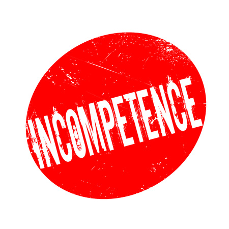 Incompetence rubber stamp. Grunge design with dust scratches. Effects can be easily removed for a clean, crisp look. Color is easily changed. Illustration