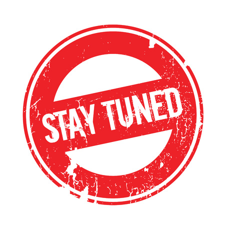 Stay Tuned rubber stamp. Grunge design with dust scratches. Effects can be easily removed for a clean, crisp look. Color is easily changed.