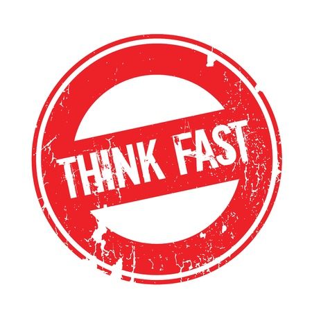 Think Fast rubber stamp. Grunge design with dust scratches. Effects can be easily removed for a clean, crisp look. Color is easily changed.