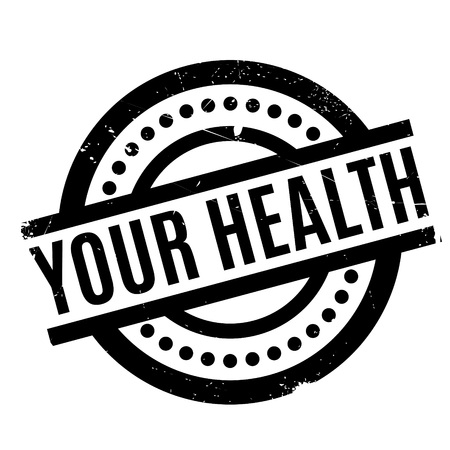 Your Health rubber stamp. Grunge design with dust scratches. Effects can be easily removed for a clean, crisp look. Color is easily changed.