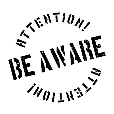 be aware: Be Aware rubber stamp. Grunge design with dust scratches. Effects can be easily removed for a clean, crisp look. Color is easily changed.