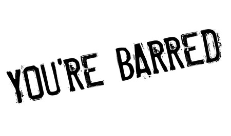barring: You are Barred rubber stamp. Grunge design with dust scratches. Effects can be easily removed for a clean, crisp look. Color is easily changed. Illustration