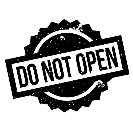 not open: Do Not Open rubber stamp. Grunge design with dust scratches. Effects can be easily removed for a clean, crisp look. Color is easily changed.