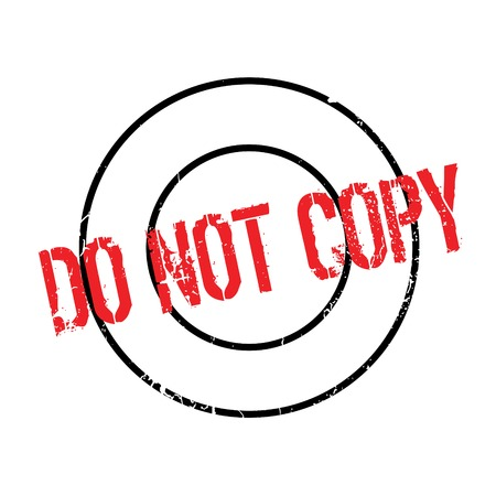 facsimile: Do Not Copy rubber stamp. Grunge design with dust scratches. Effects can be easily removed for a clean, crisp look. Color is easily changed. Illustration