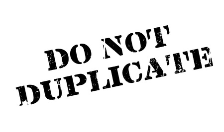 dualistic: Do Not Duplicate rubber stamp. Grunge design with dust scratches. Effects can be easily removed for a clean, crisp look. Color is easily changed.