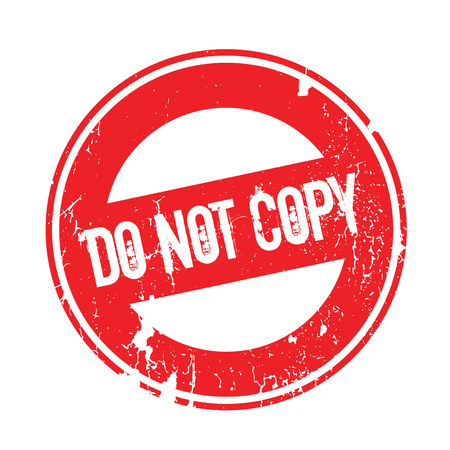 Do Not Copy rubber stamp. Grunge design with dust scratches. Effects can be easily removed for a clean, crisp look. Color is easily changed. Illustration
