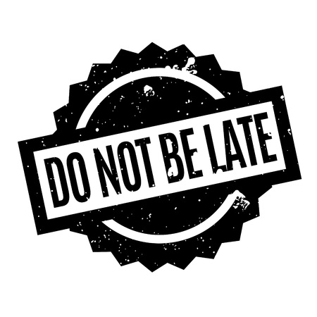 Do Not Be Late rubber stamp. Grunge design with dust scratches. Effects can be easily removed for a clean, crisp look. Color is easily changed. Illusztráció